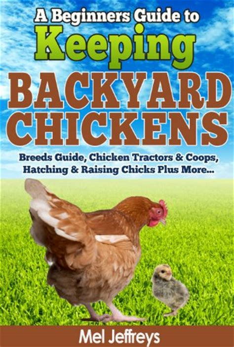guide to raising backyard chickens guide to backyard chicken breeds