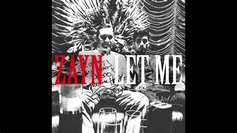 Let Me let me zayn audio
