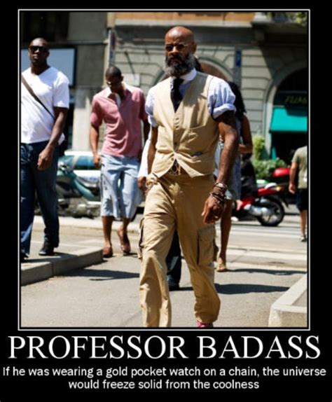 Bad Fashion Meme - image 74290 professor badass know your meme