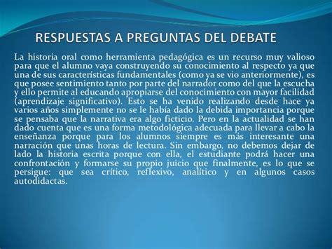 preguntas historia oral respuestas a preguntas del debate