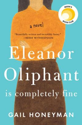eleanor oliphant is completely eleanor oliphant is completely fine by gail honeyman nook book ebook barnes noble 174