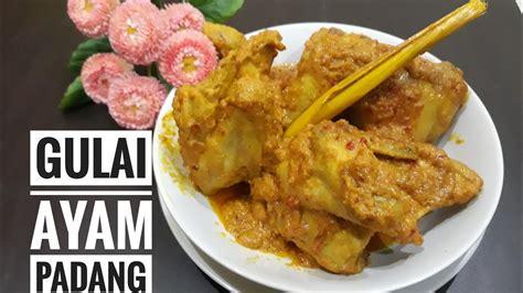 cara membuat opor ayam padang cara membuat gulai ayam padang resep gulai ayam youtube