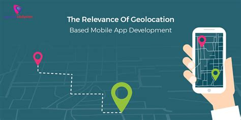 geolocation mobile the relevance of geolocation based mobile app development