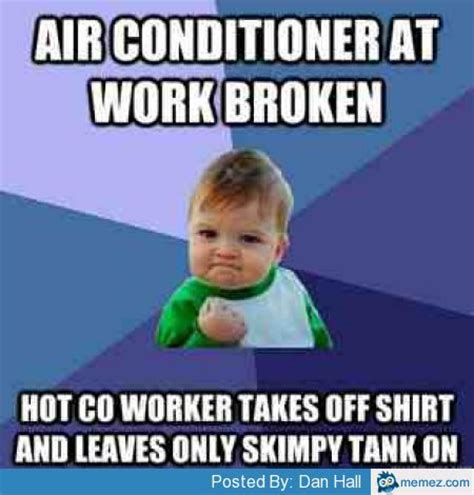 Air Conditioning Meme - air conditioner at work broken memes com