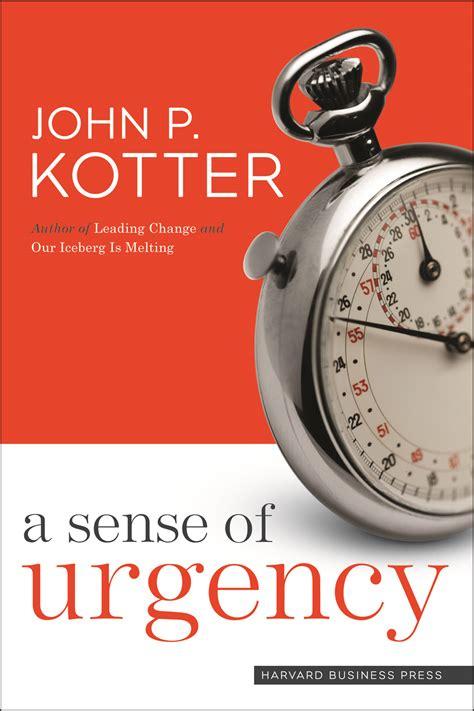 kotter sense of urgency page to practice 187 a sense of urgency