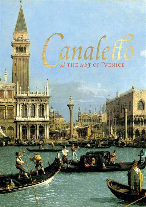 canaletto and the art canaletto and the art of venice whitaker razzall