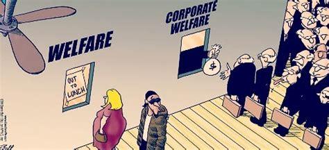corporate welfare vs social welfare mark martinez blog corporate welfare 101 what we