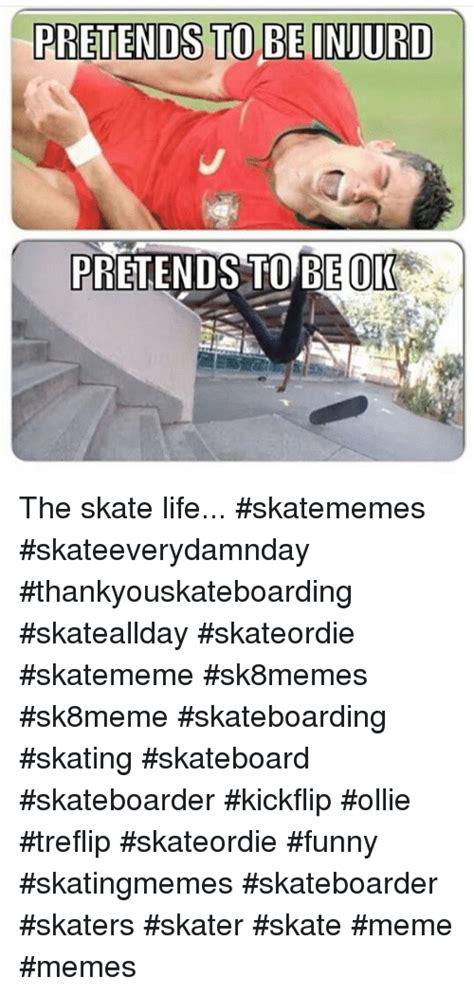 Funny Skateboard Memes - 25 best memes about funny life meme memes skate and