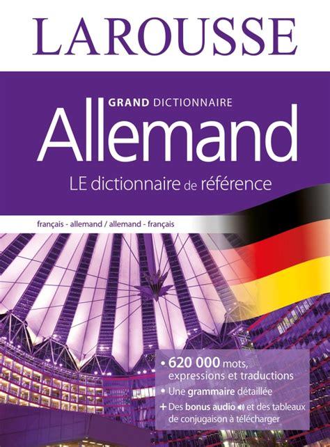 larousse grand dictionnaire 2035899990 grand dictionnaire fran 231 ais allemand editions larousse