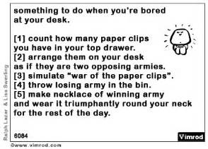 what to do when you are bored at home something to do when you re bored at your desk follow