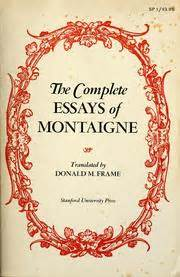 Montaigne Essays List by The Complete Essays Of Montaigne 1965 Edition Open Library