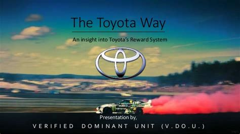 The Toyota Way The Toyota Way A Dive Into Toyota S Reward System
