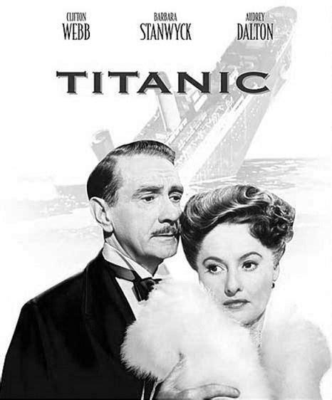 film titanic clifton webb titanic 1953 staring clifton webb barbara stanwyck
