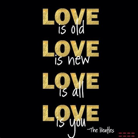 all about love new 0060959479 love is old love is new love is all love is you the beatles peaceloveworld quoteoftheday