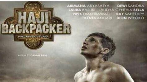 film indonesia haji backpacker download jelang idul adha film haji backpacker hiasi bioskop