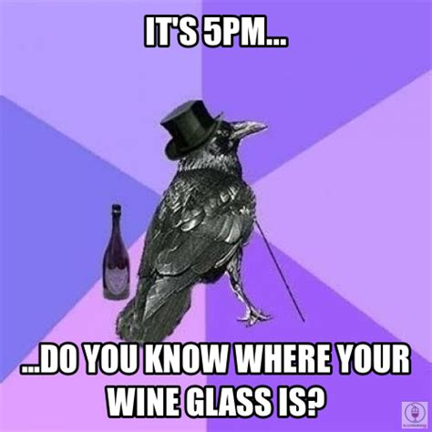 Wine Glass Meme - it s 5pm do you know where you wine glass is blog