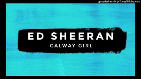 ed sheeran galway girl ed sheeran galway girl karaoke youtube