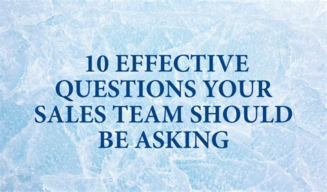 10 effective questions your sales team should be asking the traffic institute