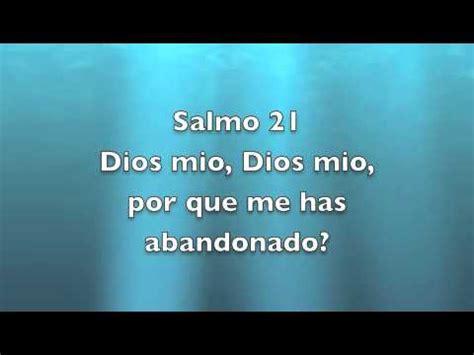 salmo 21 dios mio dios mio por que me has abandonado youtube