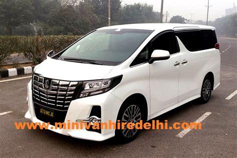 toyota alphard 7 seater hire in delhi imported alphard