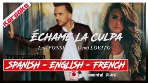 demi lovato luis fonsi traduction francais luis fonsi demi lovato 201 chame la culpa best karaoke