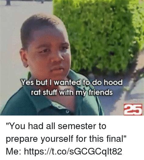 Hood Rat Meme - 25 best memes about prepare prepare memes