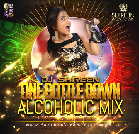 one bottle down mp3 dj remix download one bottle down alcoholic mix dj shireen