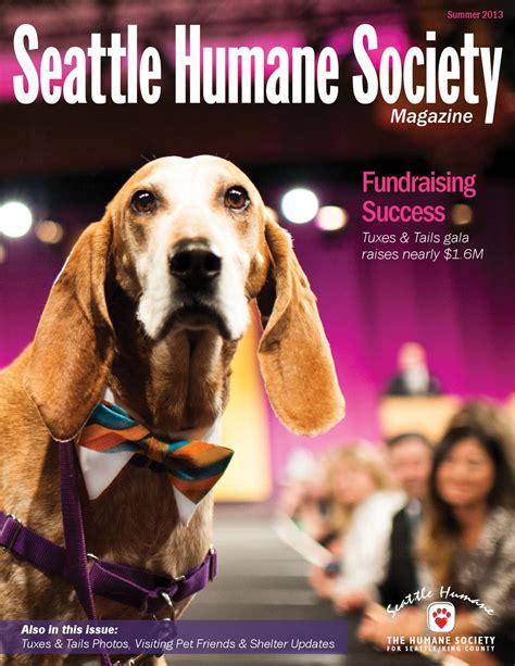 seattle humane society dogs seattle humane society magazine summer 2013 by seattle humane society issuu