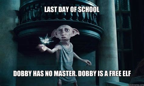Last Day Of Summer Meme - last day of school dobby has no master dobby is a free