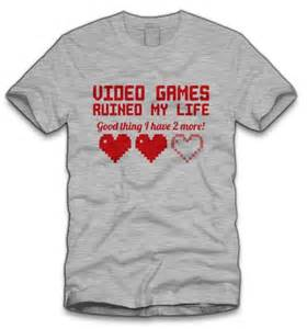 Games ruined my life t shirts video games ruined my life t shirts