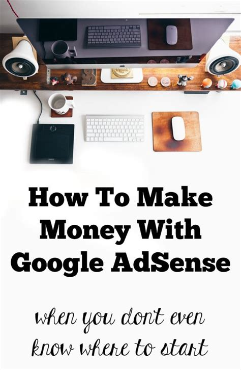 adsense how to make money getting started with google adsense how to work the