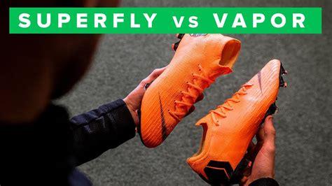 Vapor Battle superfly 6 vs vapor 12 nike mercurial boot battle
