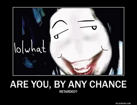 Jeff The Killer Meme - even jeff the killer is dumbfounded by your stupidity jeff the killer know your meme