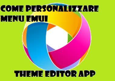come creare ceare temi per emui con theme creator come creare menu personalizzato emui theme editor