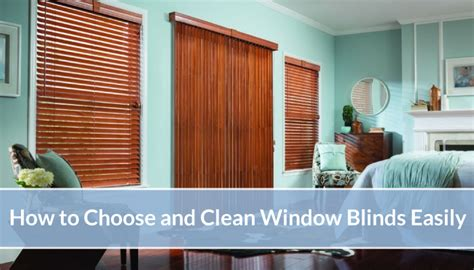 how to choose window treatments how to choose and clean window blinds easily
