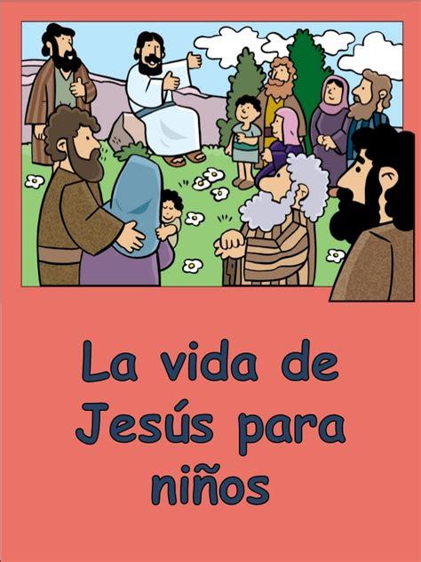 imagenes de la vida de jesus cuando era niño la vida de jes 250 s para ni 241 os