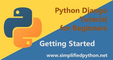 tutorial django beginner python django tutorial for beginners getting started