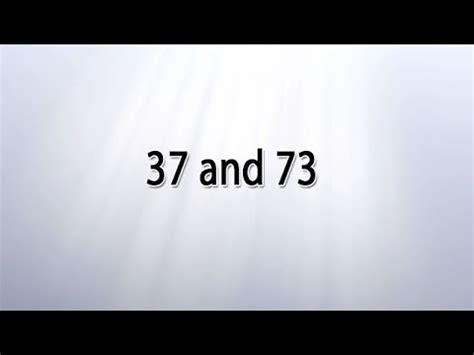 Whos Number 73 numeric patterns of 37 and 73 in the bible