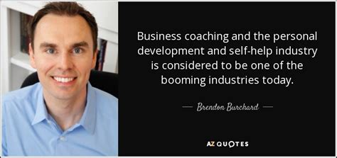 How Does Mba Help In Personal Development by 70 Quotes By Brendon Burchard Page 3 A Z Quotes