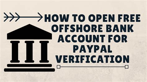 offshore bank accounts how to open free offshore bank account for paypal