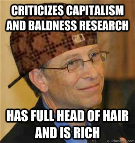 Baldness Meme - criticizes capitalism and baldness research has full head