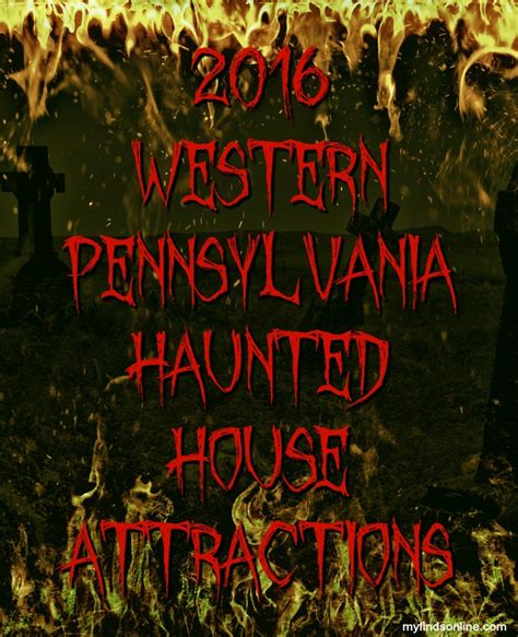 haunted houses in pittsburgh pittsburgh western pennsylvania haunted houses 2016 myfindsonline