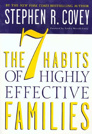 The 7 Habits Of Highly Effective By Stephen Rcovey the 7 habits of highly effective families by stephen r
