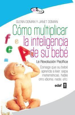 cmo multiplicar la inteligencia como multiplicar la inteligencia de su bebe glenn doman 9788441421295