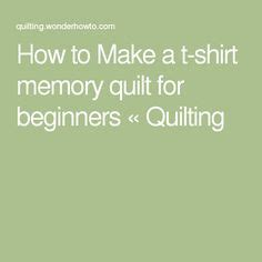 How To Make A Quilt Beginners by How To Make A Shirt Quilt Materials Cutting