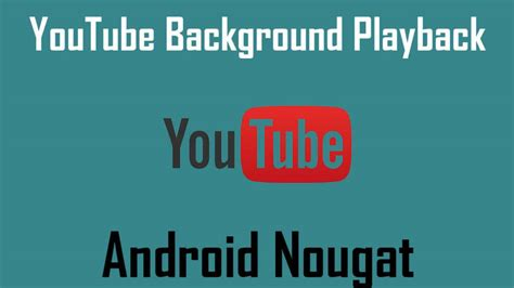 background playback android guide enable background playback on android nougat