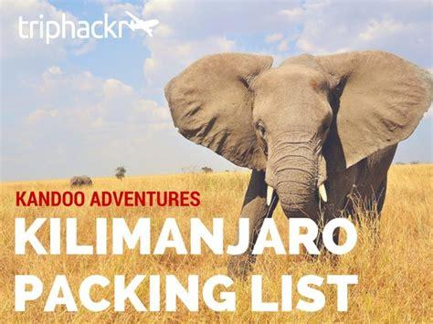 trekking mount kilimanjaro packing list her packing list complete kilimanjaro packing list