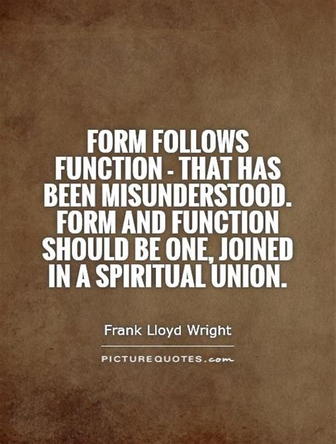 design quotes form follows function form follows function that has been misunderstood form