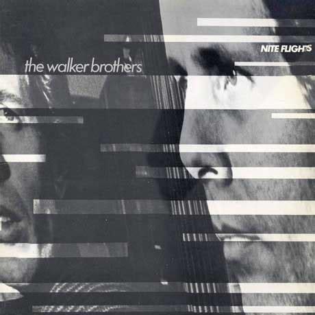 walker brothers nite flights vinyl reissue the walker brothers nite flights treated to vinyl reissue