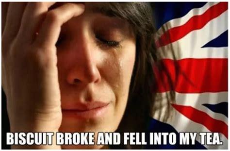 British Memes - friday humour hilarious british first world problems
